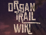 The Organ Trail Wiki