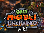 Orcs Must Die! Unchained Wiki