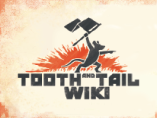 Tooth and Tail Wiki