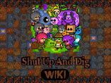 Shut Up and Dig Wiki