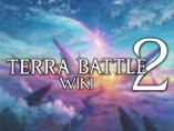 Terra Battle 2 Wiki