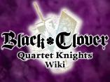 Black Clover: Quartet Knights Wiki