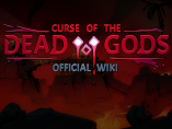 Curse of the Dead Gods Wiki